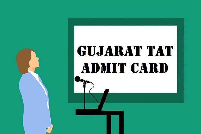 Gujarat TAT Admit Card
