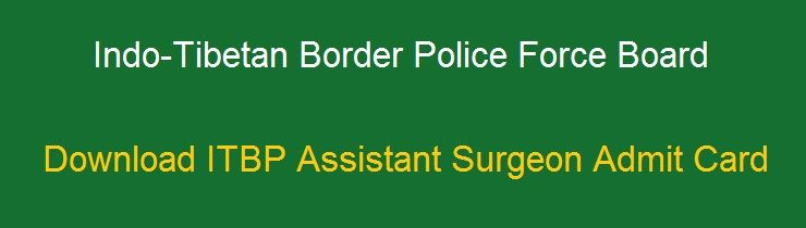 ITBP Assistant Surgeon Admit Card