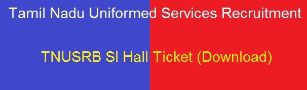 TNUSRB SI Hall Ticket