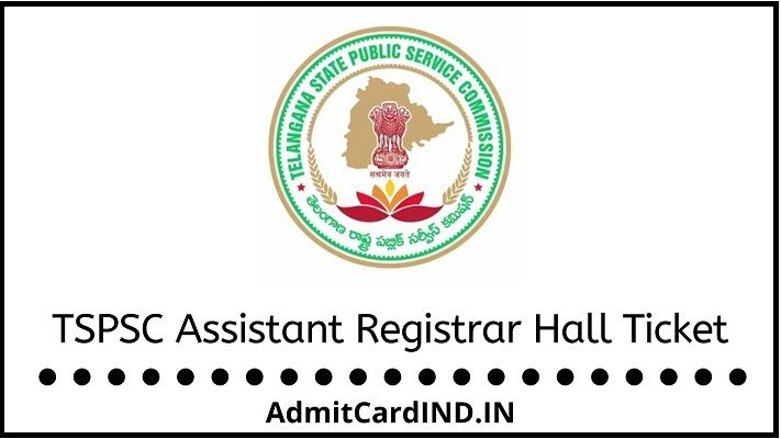 TSPSC Assistant Registrar Hall Ticket