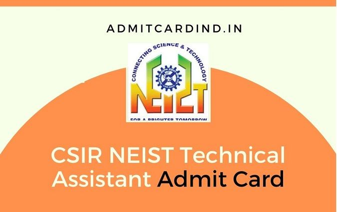CSIR NEIST Technical Assistant Admit Card