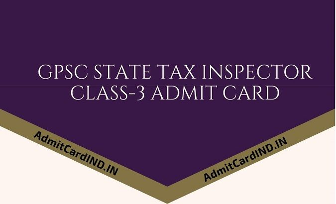 GPSC State Tax Inspector Class-3 Admit Card